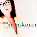 Return To Love/Nana Mouskouri