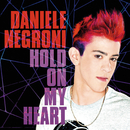 Hold On My Heart/Daniele Negroni