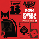 Born Under A Bad Sign (Alternate Takes) EP/Albert King