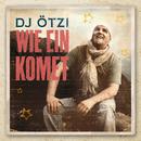 Wie ein Komet/DJ Ötzi