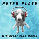 Wir beide sind Musik/Peter Plate