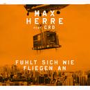Fühlt sich wie fliegen an (feat. Cro)/Max Herre