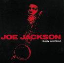 Body And Soul/Joe Jackson