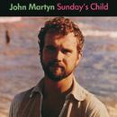 Sunday's Child/John Martyn