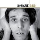JOHN CALE/GOLD/John Cale