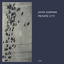 Private City/John Surman