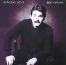 Aimless Love/John Prine