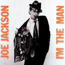 I'm The Man/Joe Jackson