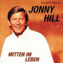 Mitten im Leben/Jonny Hill