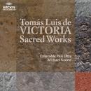 ヴィクトリア:セイクリッド・ワークス/Ensemble Plus Ultra, Michael Noone