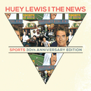Sports 30th Anniversary Deluxe/Huey Lewis & The News