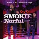 Say So/Smokie Norful