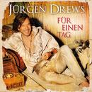 Für einen Tag/Jürgen Drews