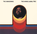 The Awakening/Ahmad Jamal Trio