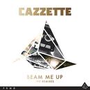 Beam Me Up (The Remixes)/Cazzette