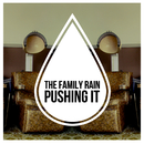 Pushing It EP/The Family Rain