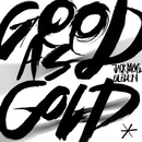 Good As Gold/Jack Moy & Glöden