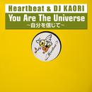 You Are The Universe ~自分を信じて~/Heartbeat & DJ KAORI