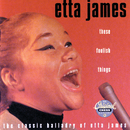 These Foolish Things/Etta James