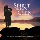 Spirit of the Glen/Royal Scots Dragoon Guards