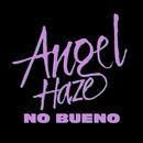 No Bueno/Angel Haze