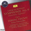 Beethoven: Egmont Overture; Symphony No.9/Irmgard Seefried, Maureen Forrester, Ernst Haefliger, Dietrich Fischer-Dieskau, Chor der St. Hedwig's-Kathedrale, Berlin, Berliner Philharmoniker, Ferenc Fricsay