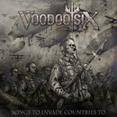 Songs To Invade Countries To/Voodoo Six
