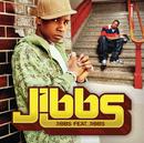 Jibbs feat. Jibbs/Jibbs