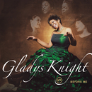 Before Me/Gladys Knight