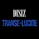 Transe-Lucide/Disiz La Peste