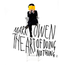 The Art Of Doing Nothing (Deluxe Edition)/Mark Owen
