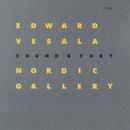 Nordic Gallery/Edward Vesala, Sound & Fury