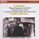 Schubert: Piano Sonata in A, D.959/No.20; Hungarian Melody; 16 German Dances etc./Alfred Brendel