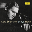 Carl Seemann plays Bach/Carl Seemann