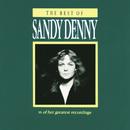 The Best Of Sandy Denny/Sandy Denny