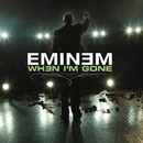 When I'm Gone (International Version)/Eminem