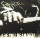 Are You Dead Yet?/CHILDREN OF BODOM