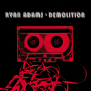 Demolition/Ryan Adams