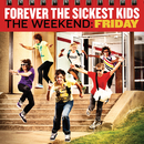The Weekend: Friday (Japan Version)/Forever The Sickest Kids