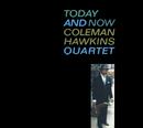 トゥデイ・アンド・ナウ/Coleman Hawkins Quartet