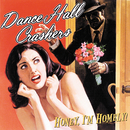 Honey I'm Homely/Dance Hall Crashers