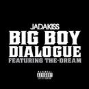 Big Boy Dialogue (feat. The-Dream)/Jadakiss