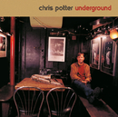 Underground Quartet/Chris Potter