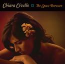ザ・スペース・ビットウィーン/Chiara Civello