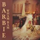 Wham Bam/Barbie