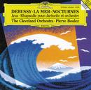 Debussy: Nocturnes; Première Rhapsodie; Jeux; La Mer/The Cleveland Orchestra, Pierre Boulez, Franklin Cohen, The Cleveland Orchestra Chorus, Gareth Morrell