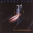I'm In A Phone Booth, Baby/Albert King