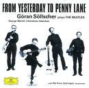 Göran Söllscher - From Yesterday to Penny Lane/Göran Söllscher, Per Arne Glorvigen, Gothenburg Symphony Orchestra, Mats Rondin