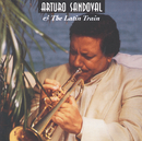 Arturo Sandoval & The Latin Train/Arturo Sandoval