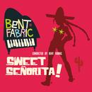 Sweet Señorita/Bent Fabric